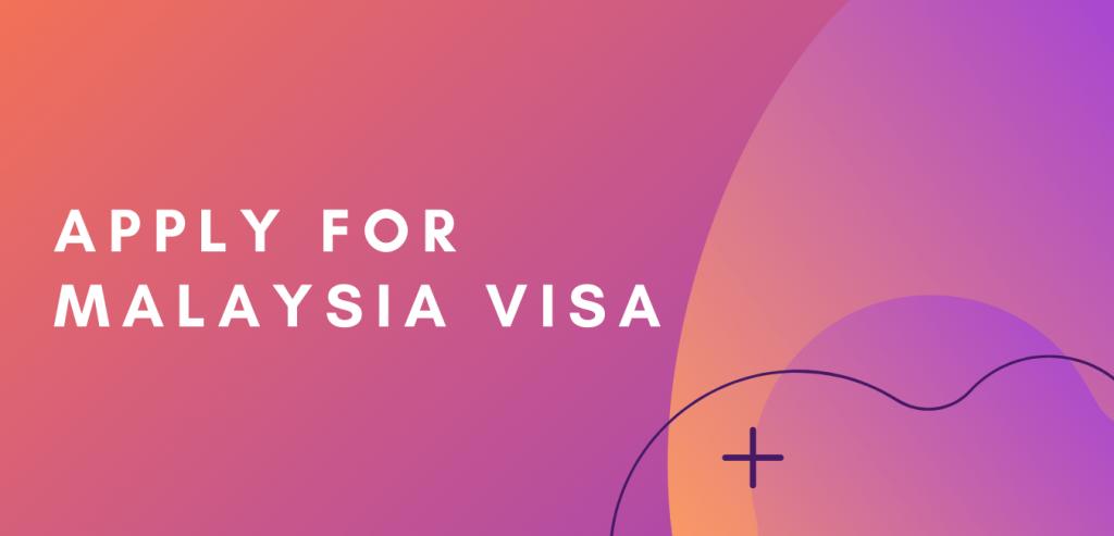 apply for Malaysia Visa