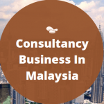 Consultancy Business In Malaysia