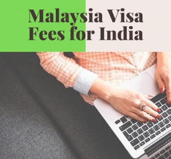 Malaysia Visa Fees for India