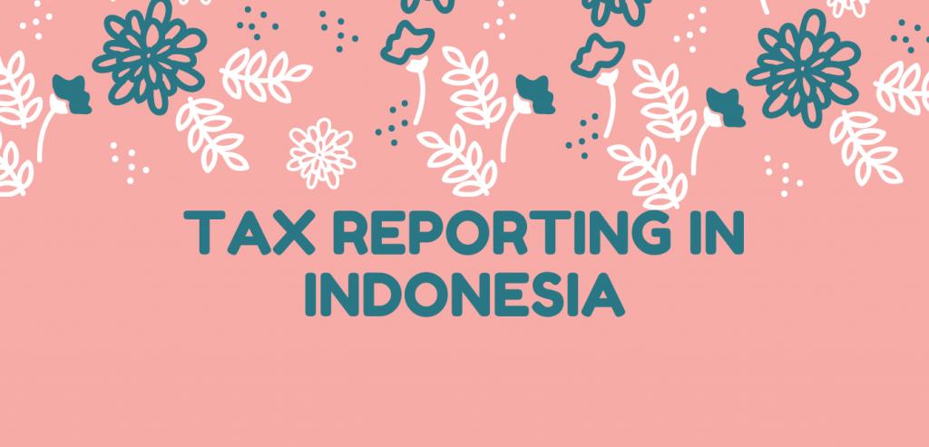 Tax reporting in Indonesia