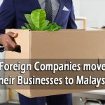 foreign companies to move their businesses to Malaysia