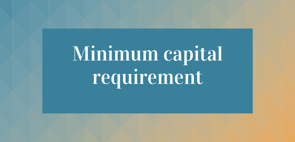 Minimum capital requirement